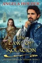 The Law of Isolation ebook by Angela Holder