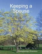Keeping a Spouse ebook by Oluwagbemiga Olowosoyo