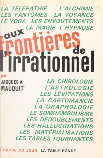 Aux frontières de l'irrationnel ebook by Jacques-A. Mauduit