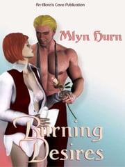 Burning Desires ebook by Mlyn Hurn