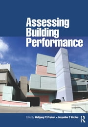 Assessing Building Performance ebook by Wolfgang Preiser,Jacqueline Vischer