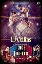 Cage Fighter ebook by LJ Collins