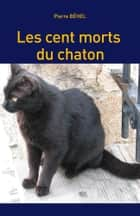 Les cent morts du chaton eBook by Pierre Béhel