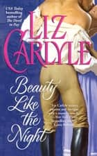 Beauty Like the Night ebook by Liz Carlyle