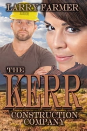 The Kerr Construction Company ebook by Larry Farmer