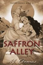 Saffron Alley ebook by A.J. Demas