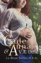 CADE & ANNA: Le Beau Series Follow-up novella to Cade - New Orleans Billionaire Wolf Shifters with plus sized BBW mates ebook by V.A. Dold