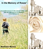 In The Memory Of Roses ebook by Madelein Marais
