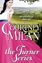 The Turner Series (An Enhanced Box Set) ebook by Courtney Milan