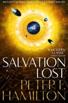 Salvation Lost: Salvation Sequence Book 2 ebook by Peter F. Hamilton