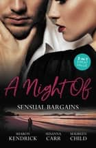 A Night Of Sensual Bargains/Finn's Pregnant Bride/A Deal With Benefits/After Hours With Her Ex ebook by Maureen Child, Sharon Kendrick, Susanna Carr