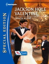 Jackson Hole Valentine ebook by Cindy Kirk