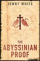 The Abyssinian Proof ebook by Jenny White