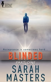 Blinded: Part One ebook by Sarah Masters