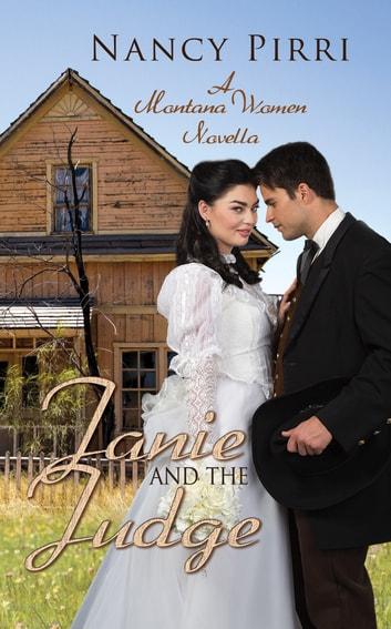 Janie and the Judge - A Montana Women Novella ebook by Nancy Pirri
