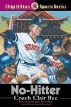 No-Hitter ebook by Clair Bee