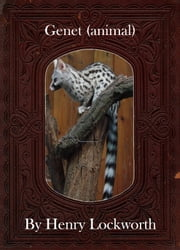 Genet (animal) ebook by Henry Lockworth,Lucy Mcgreggor,John Hawk
