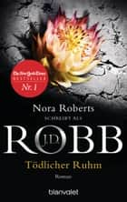 Tödlicher Ruhm - Roman ebook by J.D. Robb, Uta Hege