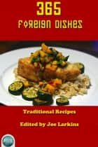 365 Foreign Dishes ebook by Traditional Author