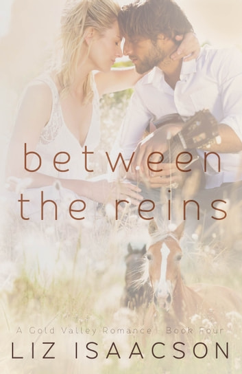 Between the Reins - An Inspirational Western Romance ebook by Liz Isaacson,Elana Johnson