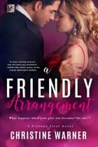 A Friendly Arrangement ebook by Christine Warner