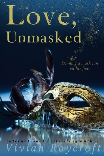 Love, Unmasked ebook by Vivian Roycroft