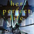 Her Perfect Life audiobook by Sam Hepburn