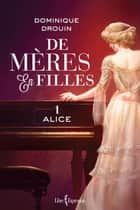 De mères en filles, tome 1 ebook by Dominique Drouin