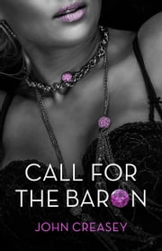 Call for the Baron: (Writing as Anthony Morton) ebook by John Creasey