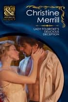 Lady Folbroke's Delicious Deception (Mills & Boon Historical) (Ladies in Disgrace, Book 1) ebook by Christine Merrill