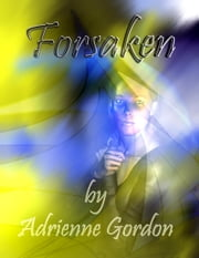 Forsaken ebook by Adrienne Gordon