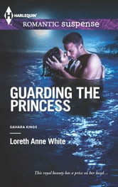 Guarding the Princess ebook by Loreth Anne White