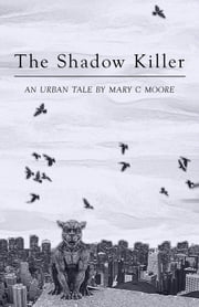 The Shadow Killer ebook by Mary C. Moore