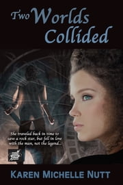 Two Worlds Collided ebook by Karen Michelle Nutt