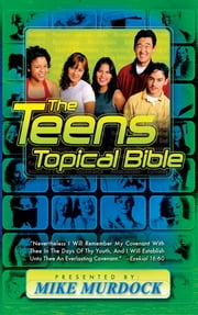 The Teens Topical Bible ebook by Mike Murdock