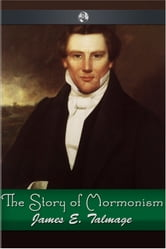 The Story of Mormonism ebook by James E. Talmage