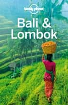 Lonely Planet Bali & Lombok ebook by Lonely Planet