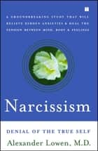 Narcissism - Denial of the True Self ebook by Alexander Lowen