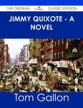 Jimmy Quixote - A novel - The Original Classic Edition ebook by Tom Gallon