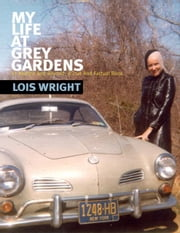 My Life at Grey Gardens: Thirteen Months and Beyond ebook by Wright, L