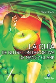 La guía de nutrición deportiva de Nancy Clark ebook by Nancy Clark