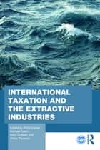 International Taxation and the Extractive Industries - Resources without Borders ebook by Philip Daniel, Michael Keen, Victor Thuronyi,...