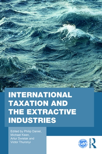 International Taxation and the Extractive Industries - Resources without Borders ebook by