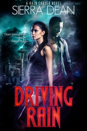 Driving Rain eBook by Sierra Dean