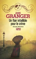 Un flair infaillible pour le crime ebook by Delphine RIVET, Ann GRANGER
