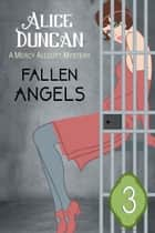 Fallen Angels (A Mercy Allcutt Mystery, Book 3) - Historical Cozy Mystery ebook by Alice Duncan