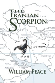 The Iranian Scorpion ebook by William Peace