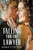 Falling For The Lawyer ebook by Anna Clifton