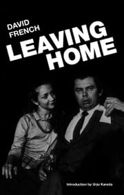 Leaving Home ebook by David French