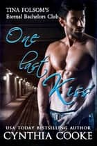 One Last Kiss ebook by Cynthia Cooke, Tina Folsom